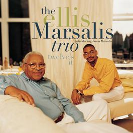 Twelve's It 1998 The Ellis Marsalis Trio