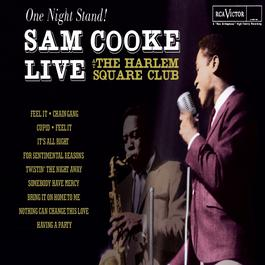 One Night Stand - Sam Cooke Live At The Harlem Square Club, 1963 2005 Sam Cooke
