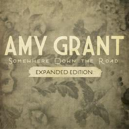 Somewhere Down The Road 2011 Amy Grant