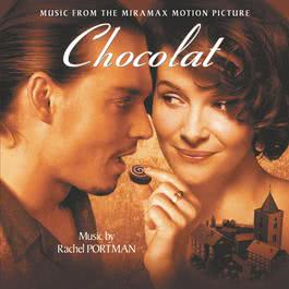 Chocolat (Original Motion Picture Soundtrack) 2000 Rachel Portman