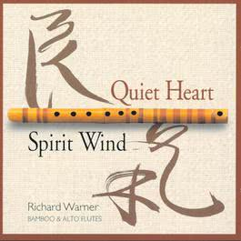 Quiet Heart/Spirit Wind 1996 Richard Warner