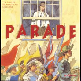 Parade (Original Broadway Cast Recording) 1999 Original Broadway Cast Recording