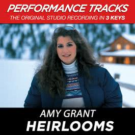 Heirlooms (Performance Tracks) - EP 2009 Amy Grant