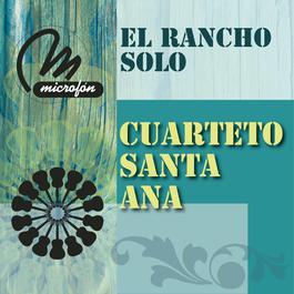 El Rancho Solo 2011 Cuarteto Santa Ana