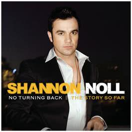 No Turning Back: The Story So Far 2008 Shannon Noll