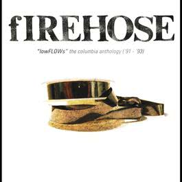 lowFLOWs: The Columbia Anthology ('91-'93) 2012 fIREHOSE