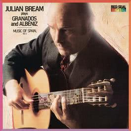 Music of Spain, Vol. 5: Granados & Albéniz 2013 Julian Bream