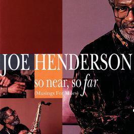 So Near, So Far (Musings For Miles) 1993 Joe Henderson