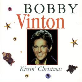 Kissin' Christmas:  The Bobby Vinton Christmas Album 1995 Bobby Vinton