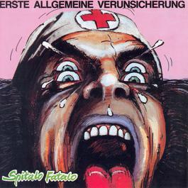 Spitalo Fatalo 1983 E.A.V. (Erste Allgemeine Verunsicherung)