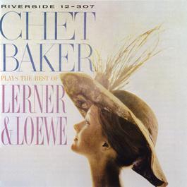 Plays The Best Of Lerner & Loewe 1984 Chet Baker