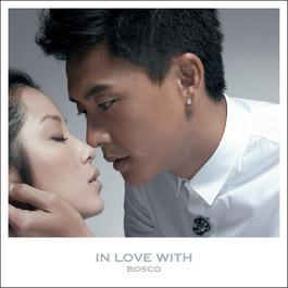 In Love with Bosco 2014 Bosco Wong (黄宗泽)