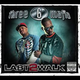 Last 2 Walk 2010 Three 6 Mafia