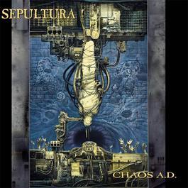 Chaos A.D. (Reissue) 2007 Sepultura