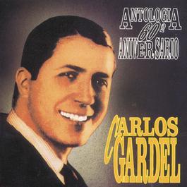 Antologia 60 Aniversario 1995 Carlos Gardel