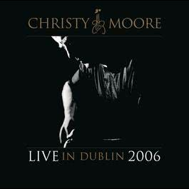 Live In Dublin 2006 2006 Christy Moore