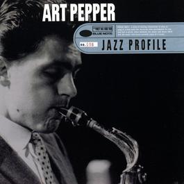 Jazz Profile: Art Pepper 1997 Art Pepper