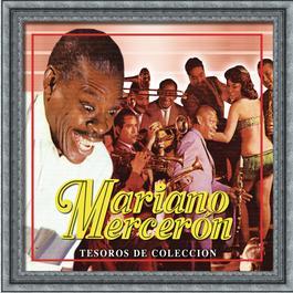 Tesoros De Coleccion - Mariano Merceron 2007 Mariano Merceron