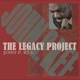 The Legacy Project 2011 John P. Kee