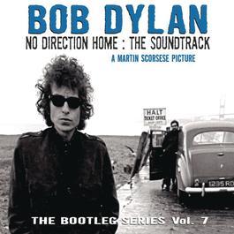 No Direction Home: Bootleg Volume 7 (Movie Soundtrack) 1967 Bob Dylan