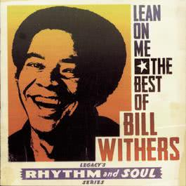 Lean on Me: The Best of Bill Withers 1994 Bill Withers
