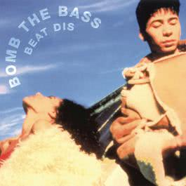 Beat Dis: The Very Best Of 1999 Bomb the Bass