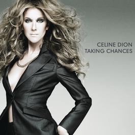 Taking Chances 2007 Céline Dion