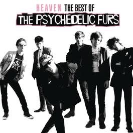 Heaven: The Best Of The Psychedelic Furs 2011 The Psychedelic Furs