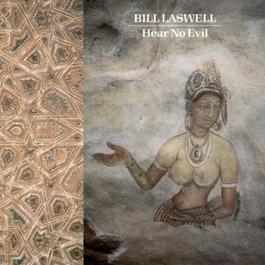 Hear No Evil 1988 Bill Laswell