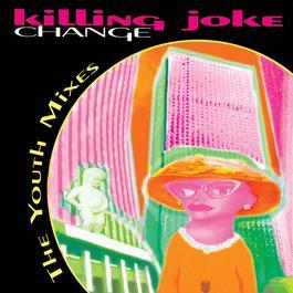 Change: The Youth Mixes 1992 Killing Joke