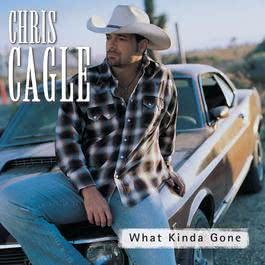 What Kinda Gone 2007 Chris Cagle