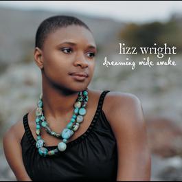 Dreaming Wide Awake 2005 Lizz Wright