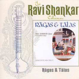 The Ravi Shankar Collection: Ragas And Talas 2000 Ravi Shankar