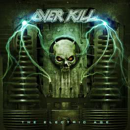 The Electric Age 2018 Overkill