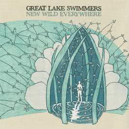 New Wild Everywhere (Limited Edition) 2017 Great Lake Swimmers