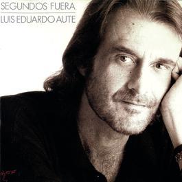 Segundos Fuera (Remasterizado) 2015 Luis Eduardo Aute