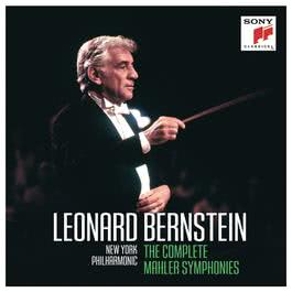 Leonard Bernstein: The Complete Mahler Symphonies 2012 Leonard Bernstein; New York Philharmonic