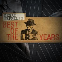 Best Of The IRS Years 2009 Dread Zeppelin