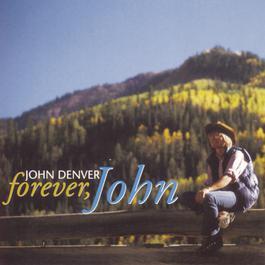 Forever, John 1998 John Denver