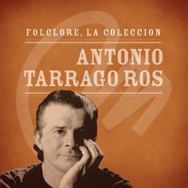 Folclore - La Colección - Antonio Tarrago Ros 2008 Antonio Tarragó Ros