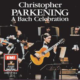 A Bach Celebration 1986 Christopher Parkening