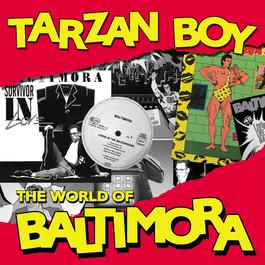 Tarzan Boy: The World Of Baltimora 2010 Baltimora