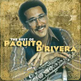 The Best Of Paquito D'Rivera 2002 Paquito D'Rivera