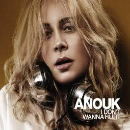 I Don't Wanna Hurt 2008 Anouk