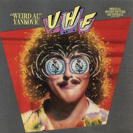 "UHF: ""Weird Al"" Yankovic 1999 Weird Al Yankovic"
