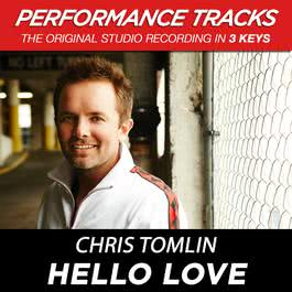 Hello Love 2009 Chris Tomlin