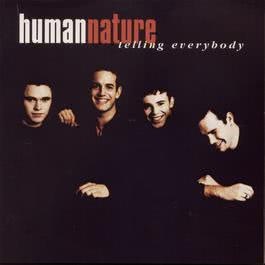 Telling Everybody 1997 Human Nature