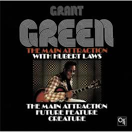 The Main Attraction 2002 Grant Green