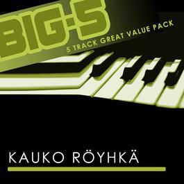 Big-5: Kauko Röyhkä 2011 KAUKO  RYHK