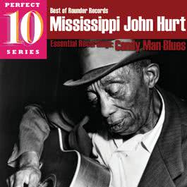 Candy Man Blues: Essential Recordings 2009 Mississippi John Hurt
